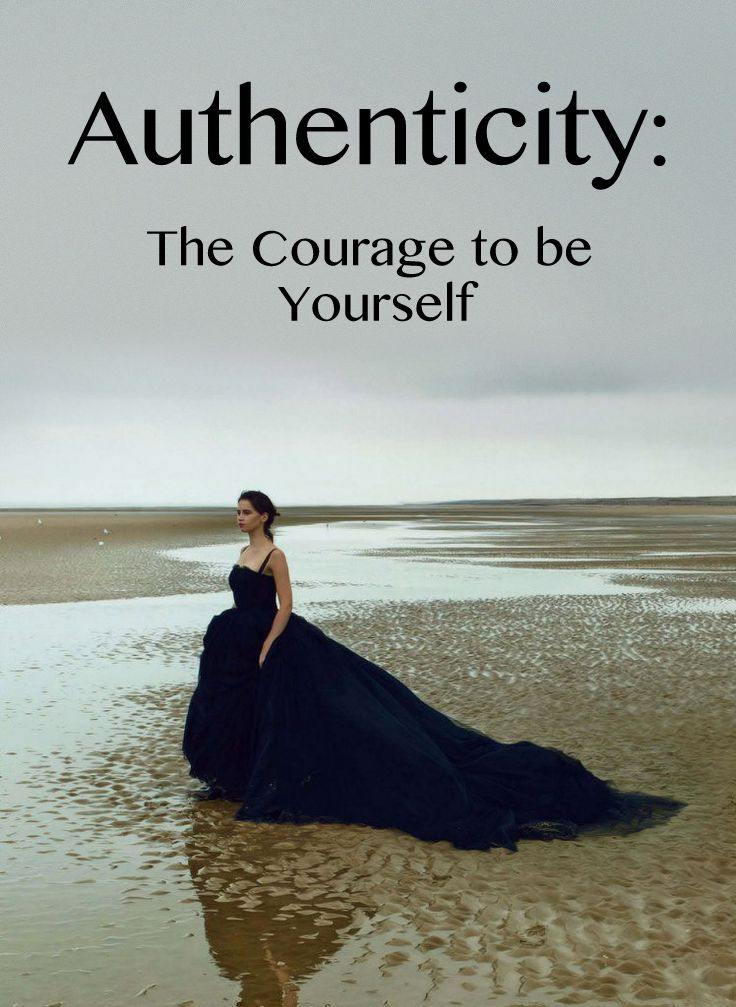 Authenticity: The Courage to Be Yourself